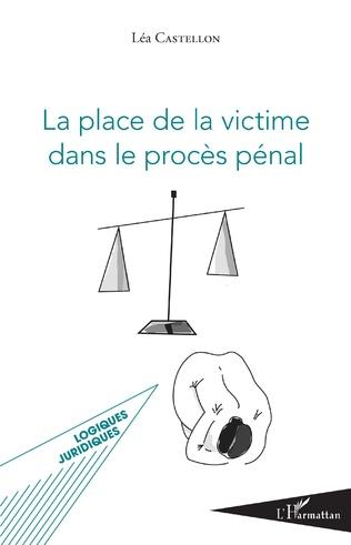 Couverture La place de la victime dans le procès pénal
