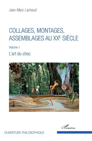Couverture Collages, montages, assemblages au XXe siècle