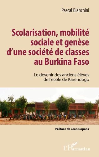 Couverture Scolarisation, mobilité sociale et genèse d'une société de classes au Burkina Faso