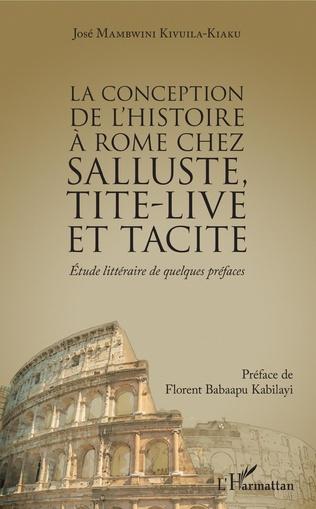 Couverture La conception de l'histoire à Rome chez Salluste, Tite-Live et Tacite