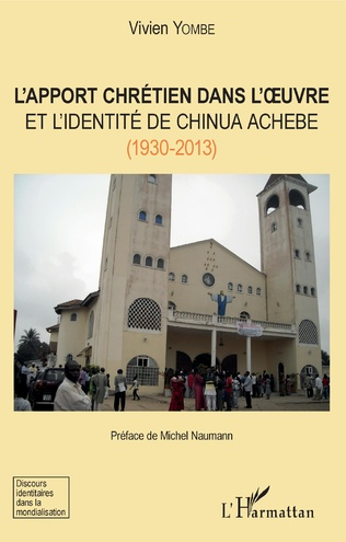 Couverture L'apport chrétien dans l'oeuvre et l'identité de Chinua Achebe (1930-2013)