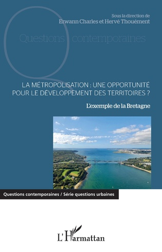 Couverture La métropolisation : une opportunité pour le développement des territoires ?