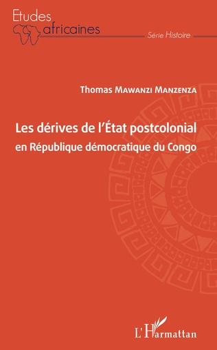 Couverture Les dérives de l'Etat postcolonial en République démocratique du Congo