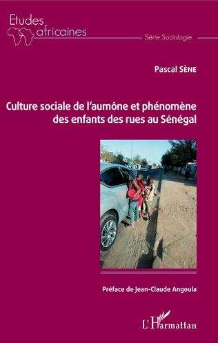 Couverture Culture sociale de l'aumône et phénomène des enfants des rues au Sénégal