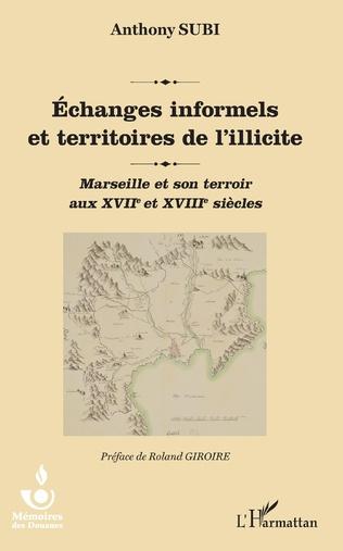 Couverture Echanges informels et territoires de l'illicite