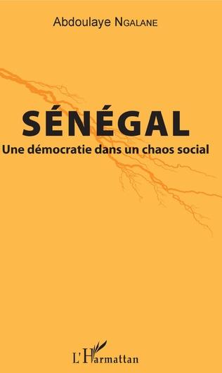 Couverture Sénégal. Une démocratie dans un chaos social