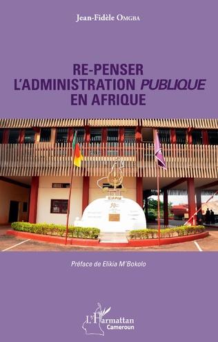 Couverture Re-penser l'administration publique en Afrique