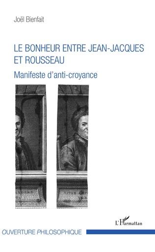 Couverture Le bonheur entre Jean-Jacques et Rousseau