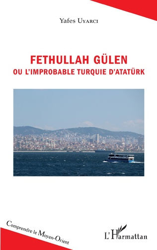 Couverture Fethullah Gülen ou l'improbable Turquie d'Atatürk