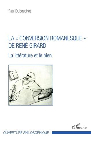 Couverture La « conversion romanesque » de René Girard