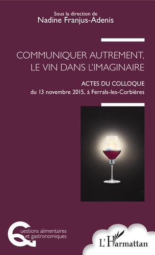 Couverture Communiquer autrement, le vin dans l'imaginaire