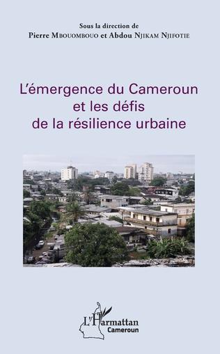 Couverture L'émergence du Cameroun et les défis de la résilience urbaine