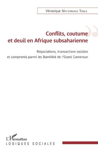 Couverture Conflits, coutume et deuil en Afrique subsaharienne