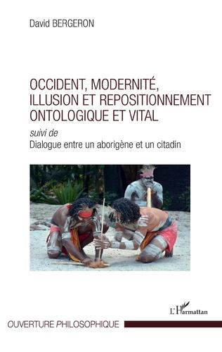 Couverture Occident, modernité, illusion et repositionnement ontologique et vital