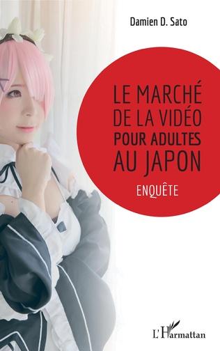 Couverture Le marché de la vidéo pour adultes au Japon