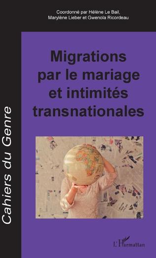 Couverture Migrations par le mariage et intimités transnationales