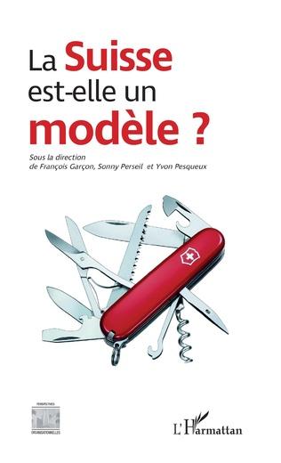 Couverture La Suisse est-elle un modèle ?
