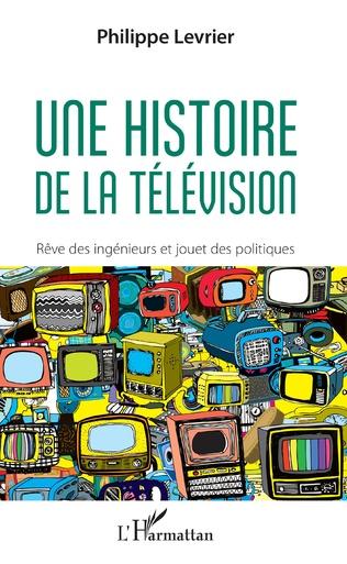 Couverture Une histoire de la télévision