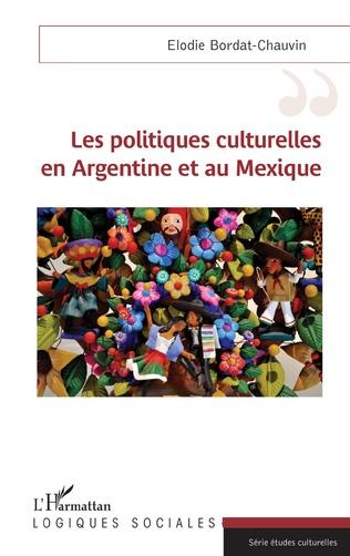 Couverture Les politiques culturelles en Argentine et au Mexique