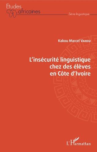 Couverture L'insécurité linguistique chez des élèves en Côte d'Ivoire