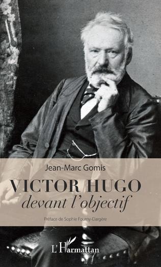 Couverture Victor Hugo devant l'objectif