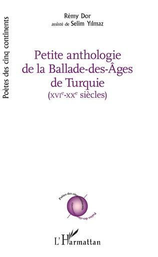 Couverture PETITE ANTHOLOGIE DE LA BALADE DES AGES DE TURQUIE