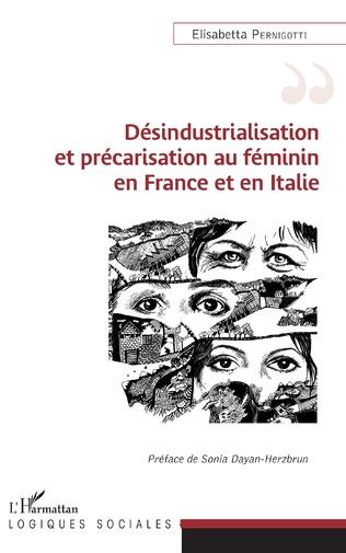 Couverture Désindustrialisation et précarisation au féminin en France et en Italie