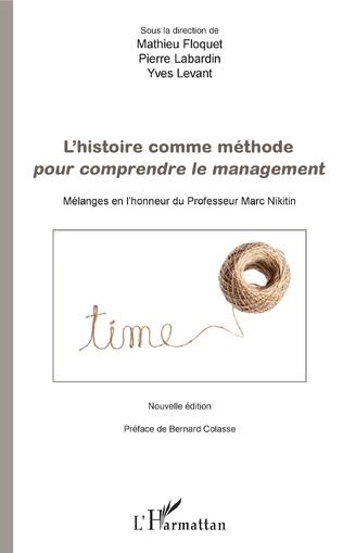 Couverture L'histoire comme méthode pour comprendre le management