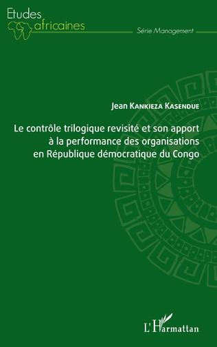 Couverture Le contrôle trilogique revisité et son apport à la performance des organisations en République démocratique du Congo