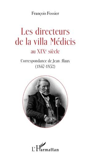 Couverture Les directeurs de la villa Médicis au XIXe siècle