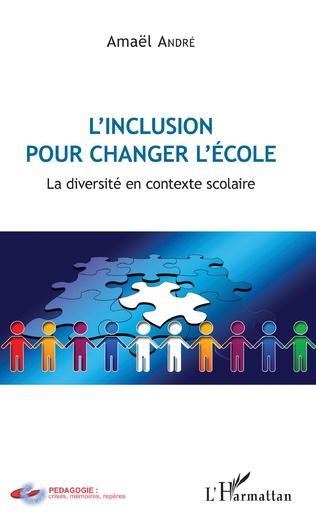 Couverture L'inclusion pour changer l'école
