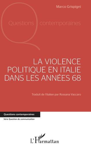 Couverture La violence politique en Italie dans les années 68