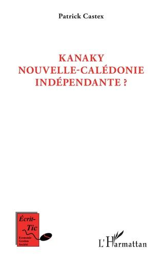 Couverture Kanaky Nouvelle-Calédonie indépendante ?