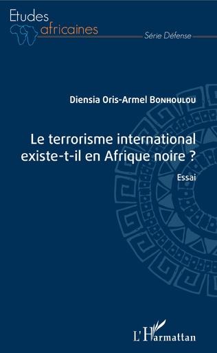 Couverture Le terrorisme international existe-t-il en Afrique noire ?