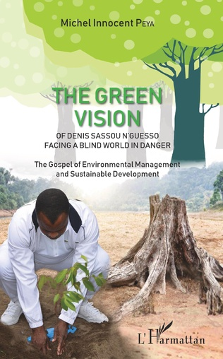Couverture The green vision of Denis Sassou N'Guesso facing a blind world in danger
