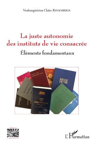 Couverture La juste autonomie des instituts de vie consacrée