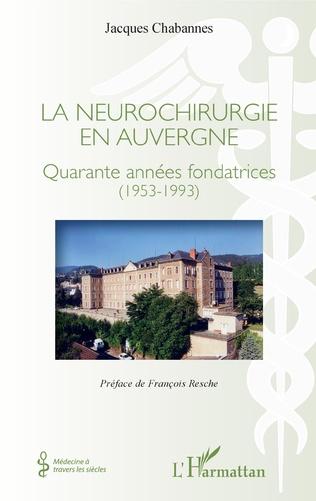 Couverture La neurochirurgie en Auvergne