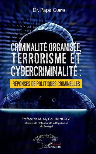 Couverture Criminalité organisée, terrorisme et cybercriminalité : réponses de politiques criminelles