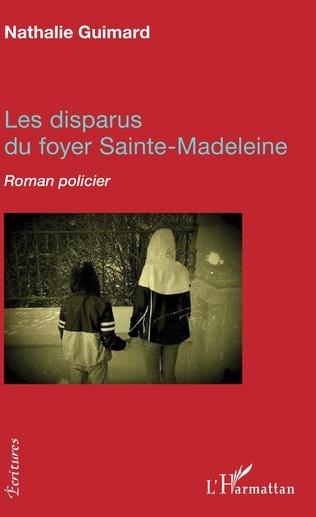 Couverture Les disparus du foyer Sainte-Madeleine
