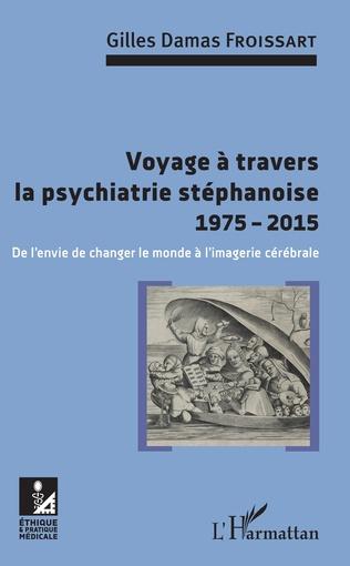 Couverture Voyage à travers la psychiatrie stéphanoise 1975-2015