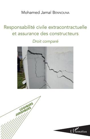 Couverture Responsabilité civile extracontractuelle et assurance des constructeurs