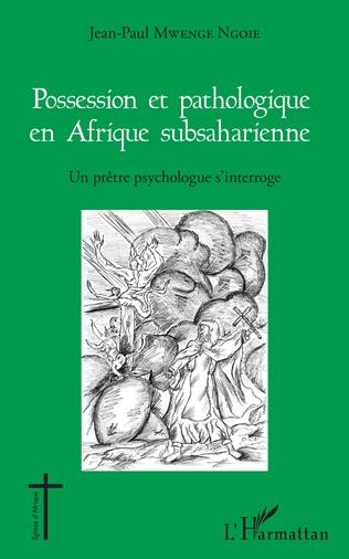 Couverture Possession et pathologique en Afrique subsaharienne