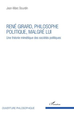 Couverture René Girard, philosophe politique, malgré lui