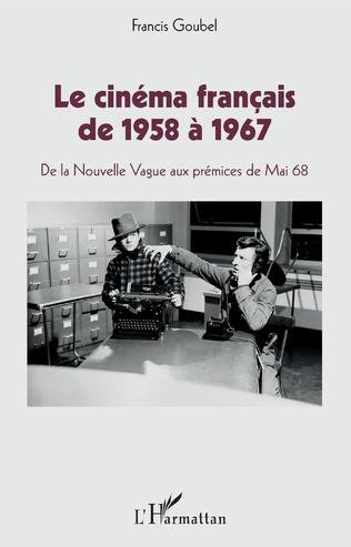 Couverture Le cinéma français de 1958 à 1967