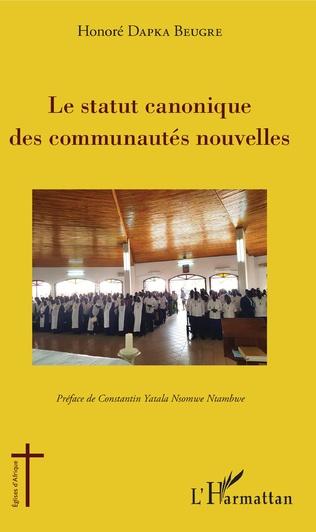 Couverture La statut canonique des communautés nouvelles