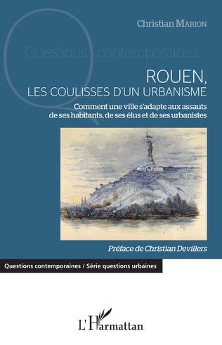 Couverture Rouen, les coulisses d'un urbanisme
