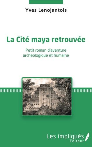 Couverture La Cité maya retrouvée