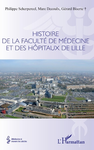 Couverture Histoire de la faculté de médecine et des hôpitaux de Lille
