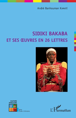 Couverture Sidiki Bakaba et ses oeuvres en 26 lettres