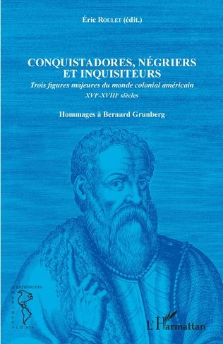 Couverture Conquistadores, négriers et inquisiteurs